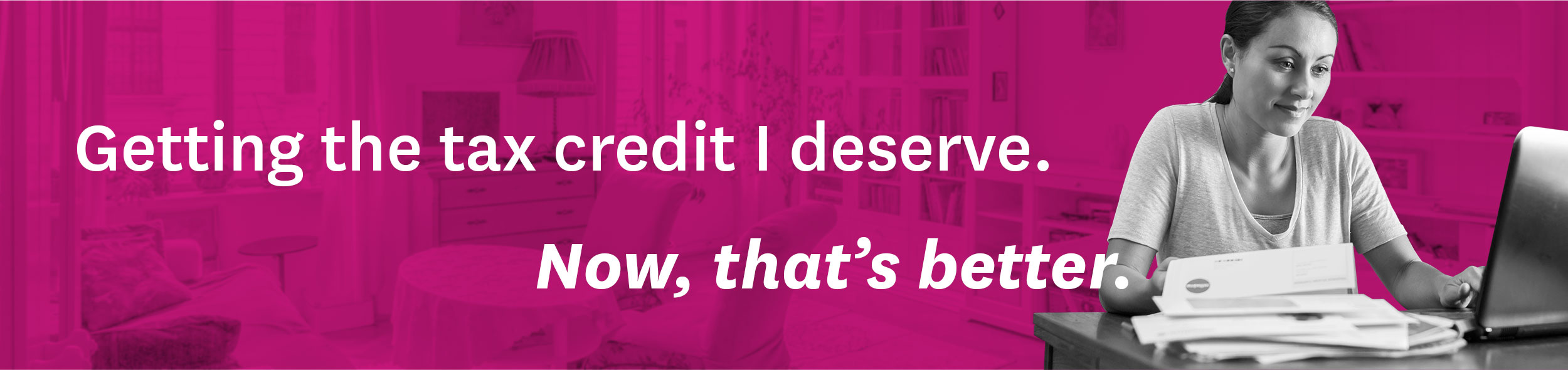 Getting the tax credit I deserve. Now, that's better.